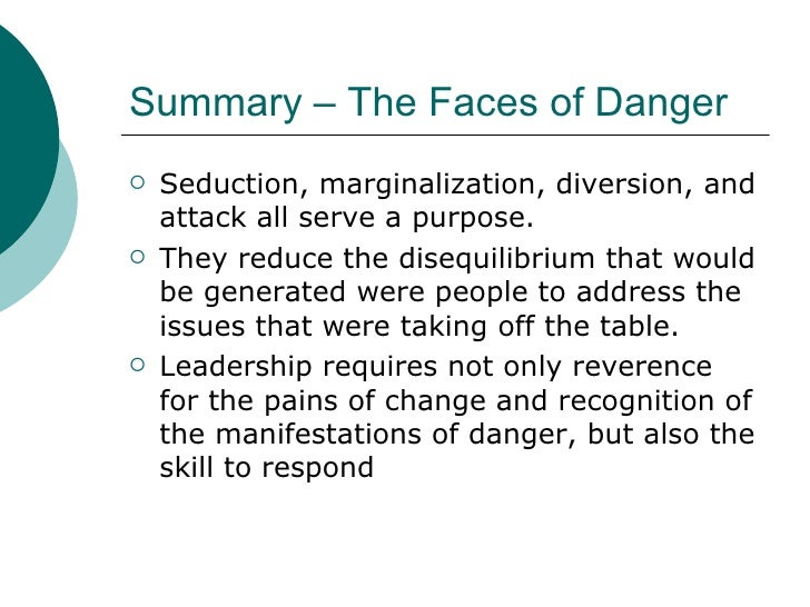 Summary – The Faces of Danger <ul><li>Seduction, marginalization, diversion, and attack all serve a purpose. </li></ul><ul...