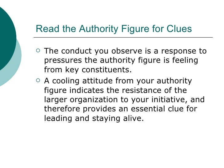 Read the Authority Figure for Clues <ul><li>The conduct you observe is a response to pressures the authority figure is fee...
