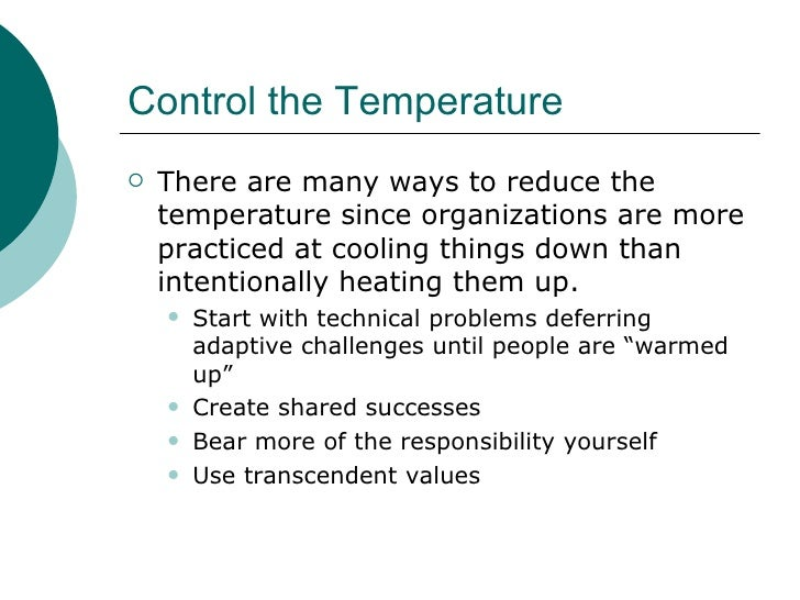 Control the Temperature <ul><li>There are many ways to reduce the temperature since organizations are more practiced at co...