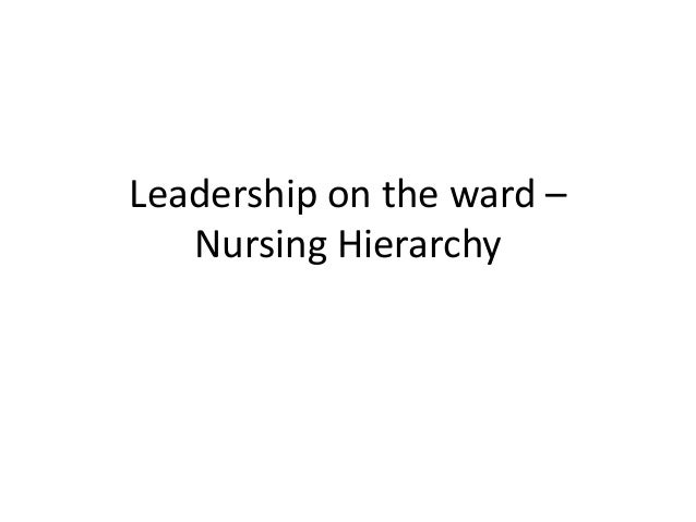 Leadership on the ward – Nursing Hierarchy