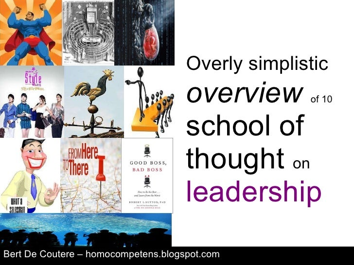 Overly simplistic   overview   of 10  school of thought  on   leadership Bert De Coutere – homocompetens.blogspot.com