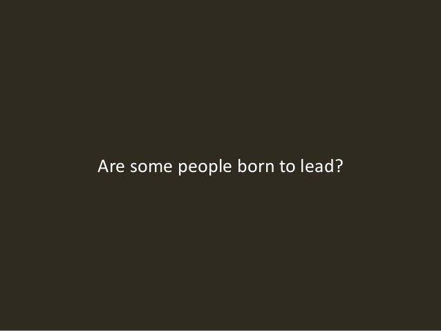 Accommodating leaders are not born