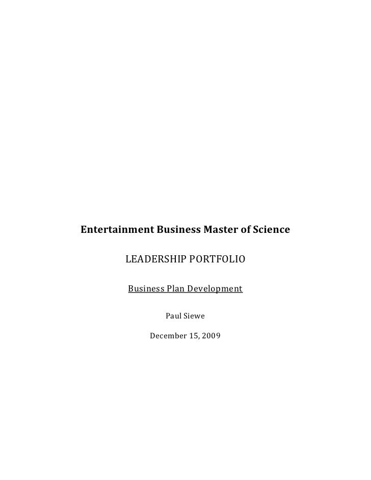 Entertainment Business Master of Science<br />LEADERSHIP PORTFOLIO<br />Business Plan Development<br />Paul Siewe<br />Dec...