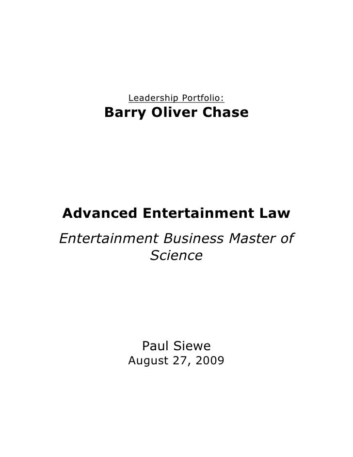 Leadership Portfolio:<br />Barry Oliver Chase<br />Advanced Entertainment Law<br />Entertainment Business Master of Scienc...
