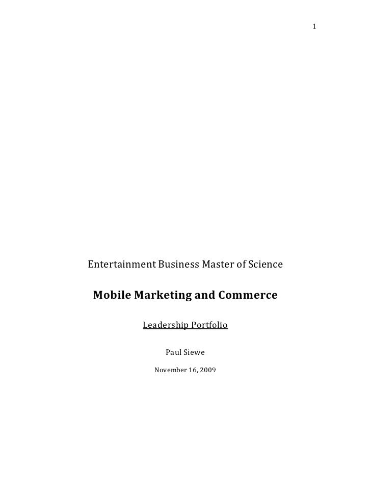 Entertainment Business Master of Science<br />Mobile Marketing and Commerce<br />Leadership Portfolio<br />Paul Siewe<br /...