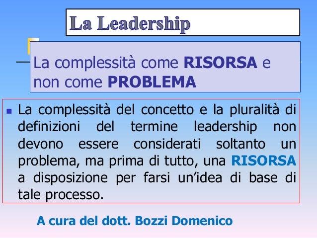 La complessità come RISORSA e non come PROBLEMA  La complessità del concetto e la pluralità di definizioni del termine le...