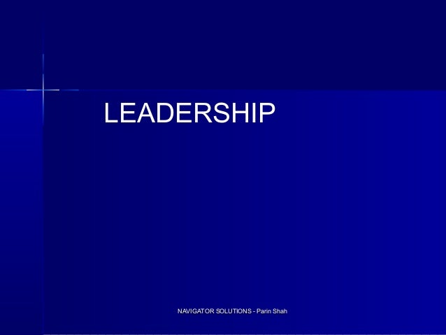 NAVIGATOR SOLUTIONS - Parin ShahNAVIGATOR SOLUTIONS - Parin Shah LEADERSHIP