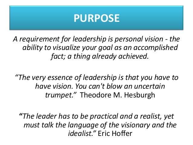 personal leadership vision Leadership success always starts with vision henry ford dreamed of a car families could afford steve jobs dreamed of an easy-to-use computer that would.