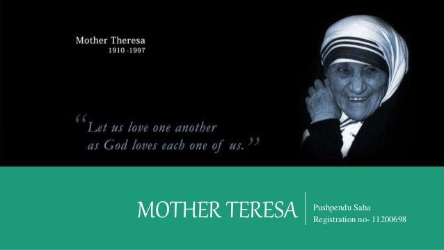 MOTHER TERESA Pushpendu Saha Registration no- 11200698