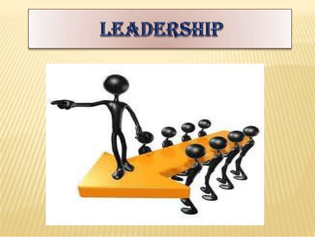 INTRODUCTION Leadership is the one of the most important function of management. Leading involves directing, influencing...