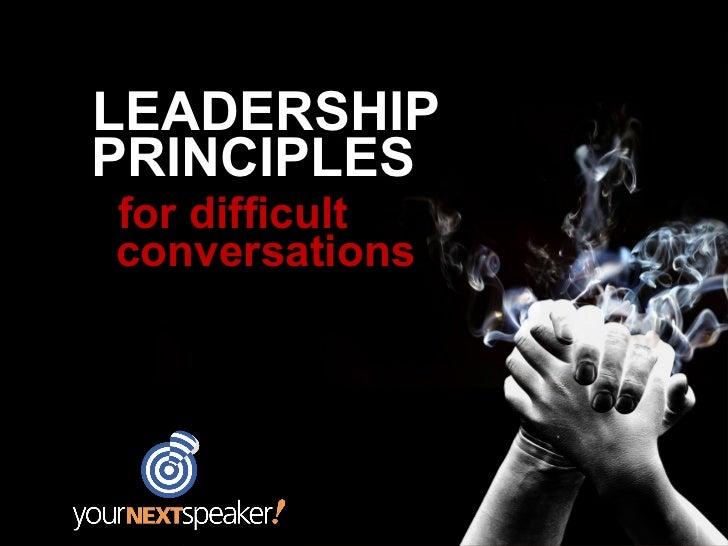 LEADERSHIPPRINCIPLESfor difficultconversations