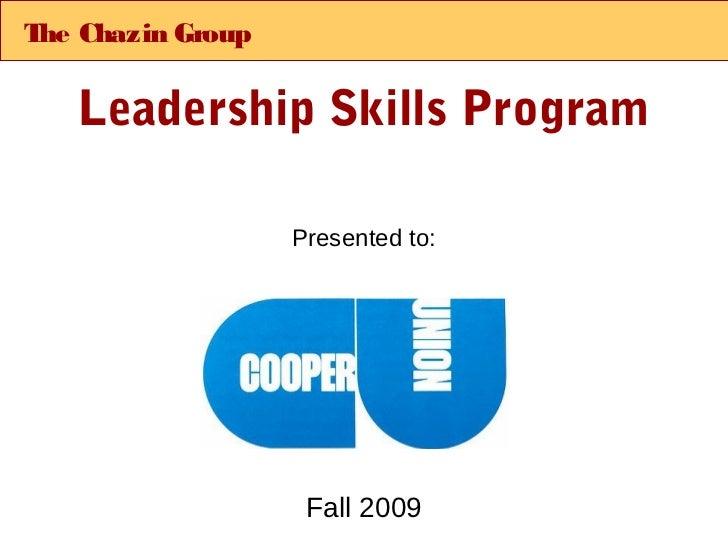 T Chazin Group he   Leadership Skills Program                 Presented to:                  Fall 2009