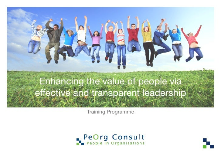 Enhancing the value of people viaeffective and transparent leadership            Training Programme