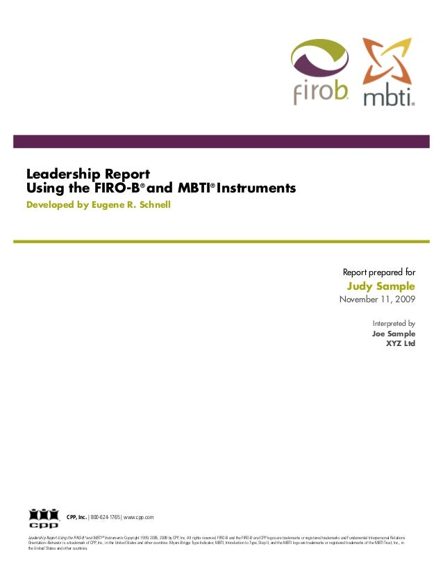 Leadership ReportUsing the FIRO-B® and MBTI® InstrumentsDeveloped by Eugene R. Schnell                                    ...