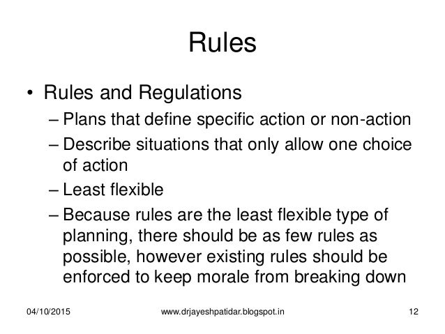 Rules • Rules and Regulations – Plans that define specific action or non-action – Describe situations that only allow one ...