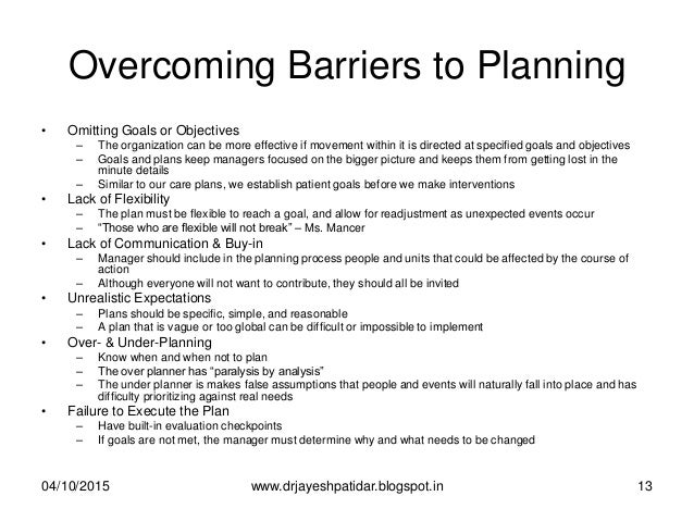 Overcoming Barriers to Planning • Omitting Goals or Objectives – The organization can be more effective if movement within...