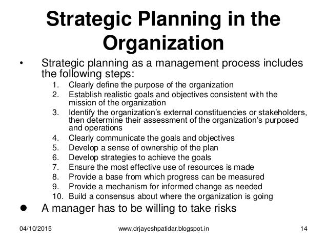 Strategic Planning in the Organization • Strategic planning as a management process includes the following steps: 1. Clear...