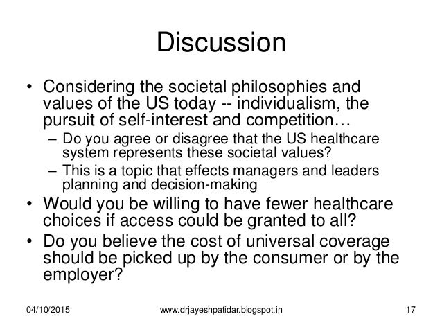 Discussion • Considering the societal philosophies and values of the US today -- individualism, the pursuit of self-intere...