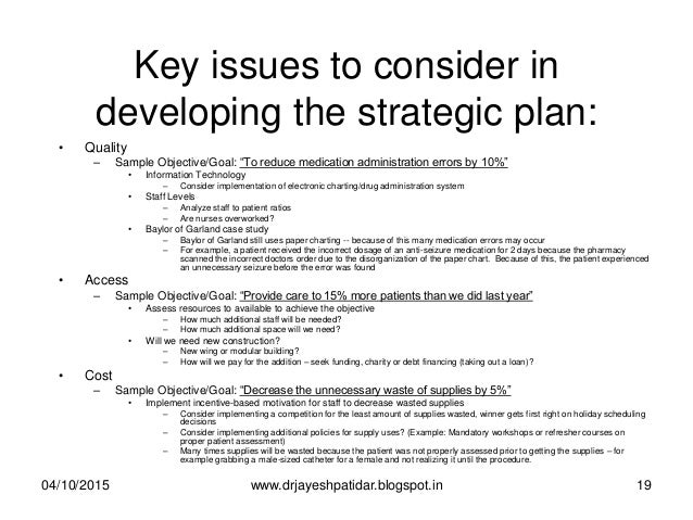 """Key issues to consider in developing the strategic plan: • Quality – Sample Objective/Goal: """"To reduce medication administ..."""