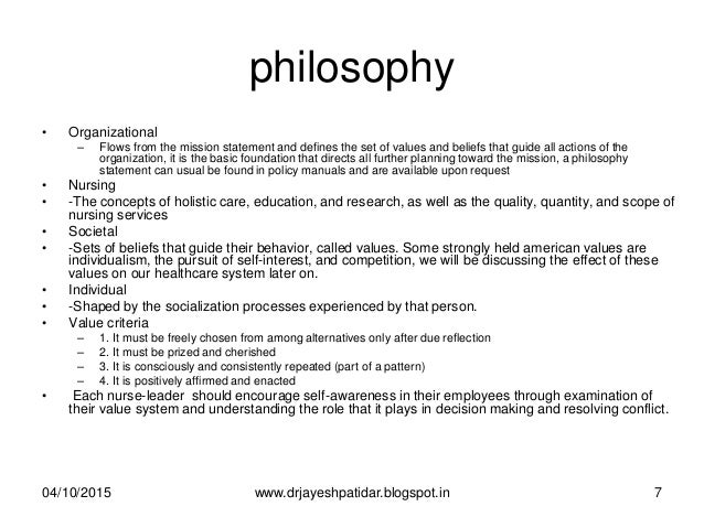 philosophy • Organizational – Flows from the mission statement and defines the set of values and beliefs that guide all ac...