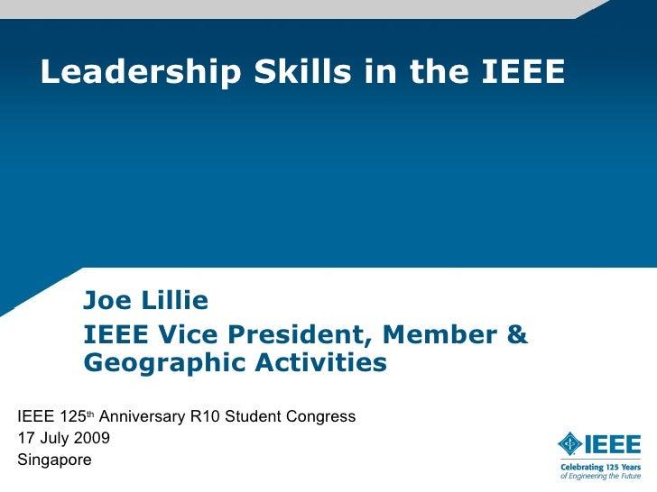 Leadership Skills in the IEEE             Joe Lillie         IEEE Vice President, Member &         Geographic Activities I...
