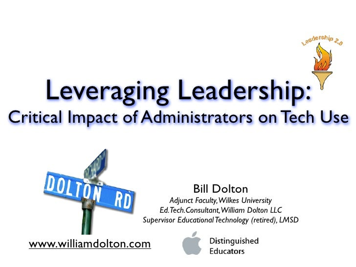 Levering Leadership: Administrators & Technology                                                  Bill Dolton             ...