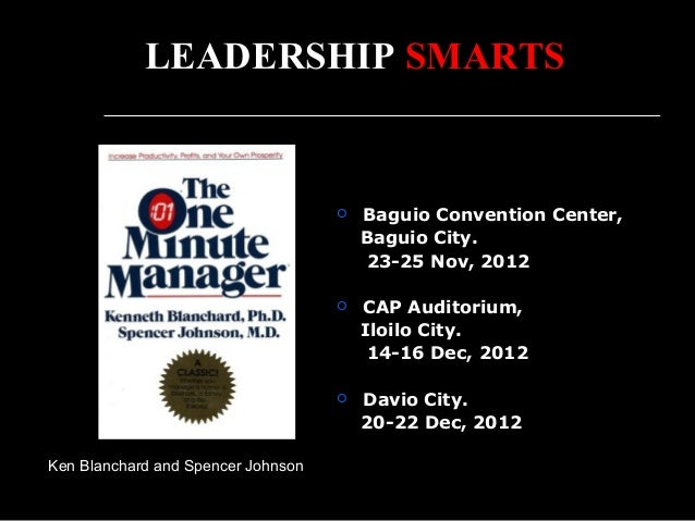 Ken Blanchard and Spencer Johnson LEADERSHIP SMART  Baguio Convention Center, Baguio City. 23-25 Nov, 2012  CAP Auditori...