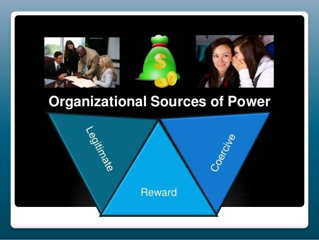 Organizational Sources of Power  Reward
