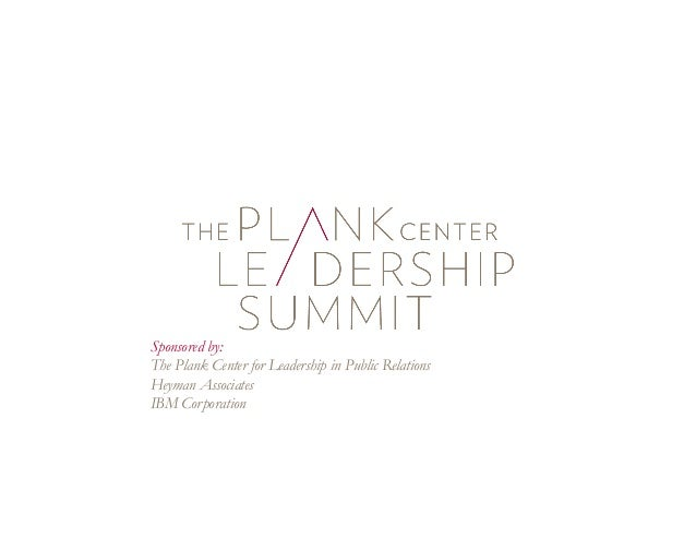 Sponsored by:  The Plank Center for Leadership in Public Relations  Heyman Associates  IBM Corporation