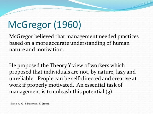 an analysis of mr mcgregor theories of management views on employees motivation Herzberg s theory of motivation and maslow s hierarchy of needs frederick herzberg suggested job factors theories that motivate employees abraham maslow.