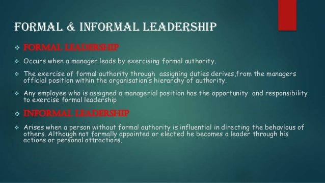 collegial and formal type of leadership Types of leadership: leadership is an influence relationship among leaders and followers who intend real changes and reflect their mutual purpose leadership is not an act or set of acts, it is a process.