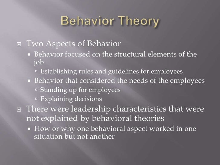 Behavior Theory<br />Two Aspects of Behavior<br />Behavior focused on the structural elements of the job<br />Establishing...