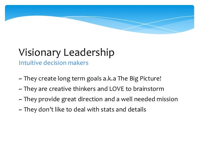 an analysis of visionary leadership a leadership style For that reason, great leaders choose their leadership style like a golfer chooses his or her club, with a calculated analysis of the matter at hand, the end goal and the best tool for the job.