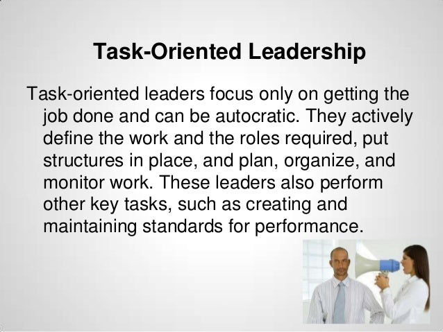 task oriented leader The role of task-oriented versus relationship-oriented leadership on normative contract and group performance.