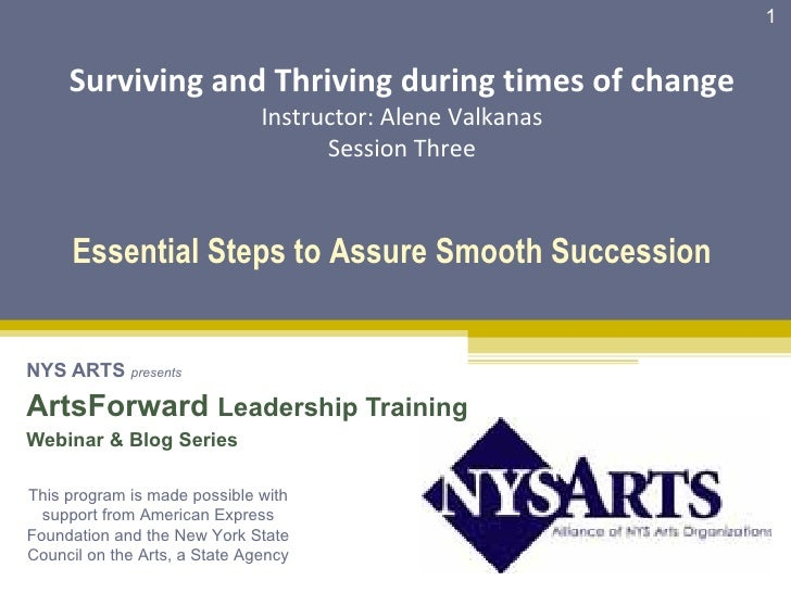 1        Surviving and Thriving during times of change                                Instructor: Alene Valkanas          ...