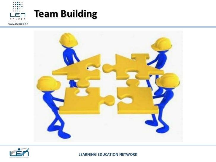 Team Buildingwww.gruppolen.it                            LEARNING EDUCATION NETWORK