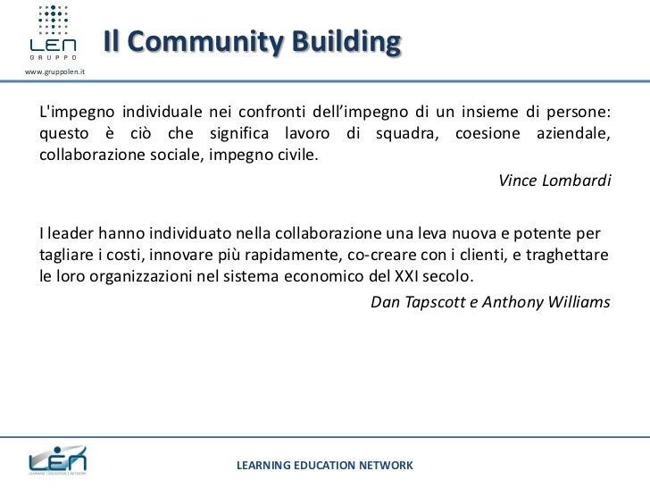 Il Community Buildingwww.gruppolen.it   Limpegno individuale nei confronti dell'impegno di un insieme di persone:   questo...