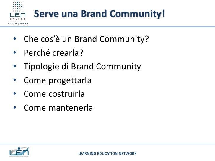 Serve una Brand Community!www.gruppolen.it   •        Che cos'è un Brand Community?   •        Perché crearla?   •        ...
