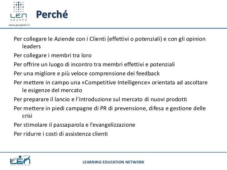 Perchéwww.gruppolen.it   Per collegare le Aziende con i Clienti (effettivi o potenziali) e con gli opinion      leaders   ...