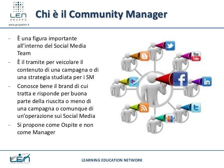 Chi è il Community Managerwww.gruppolen.it-     È una figura importante      all'interno del Social Media      Team-     È...