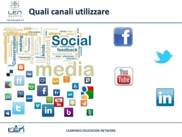 Quali canali utilizzarewww.gruppolen.it                             LEARNING EDUCATION NETWORK