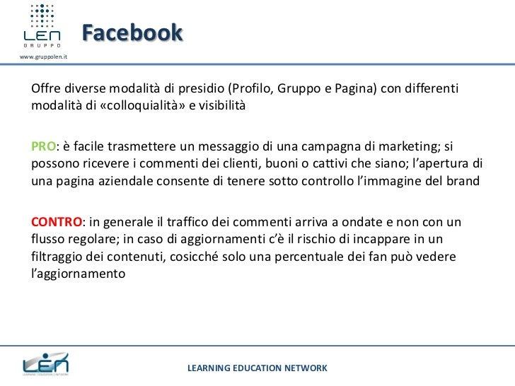 Facebookwww.gruppolen.it   Offre diverse modalità di presidio (Profilo, Gruppo e Pagina) con differenti   modalità di «col...