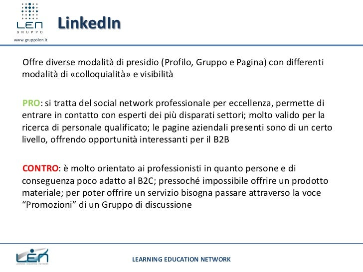 LinkedInwww.gruppolen.it   Offre diverse modalità di presidio (Profilo, Gruppo e Pagina) con differenti   modalità di «col...