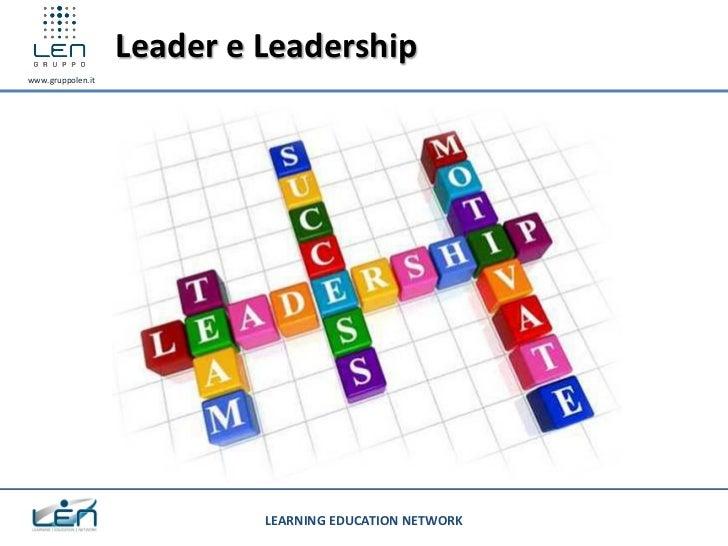 Leader e Leadershipwww.gruppolen.it                            LEARNING EDUCATION NETWORK