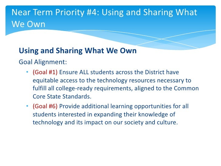 Near Term Priority #4: Using and Sharing WhatWe Own Using and Sharing What We Own Goal Alignment:   • (Goal #1) Ensure ALL...