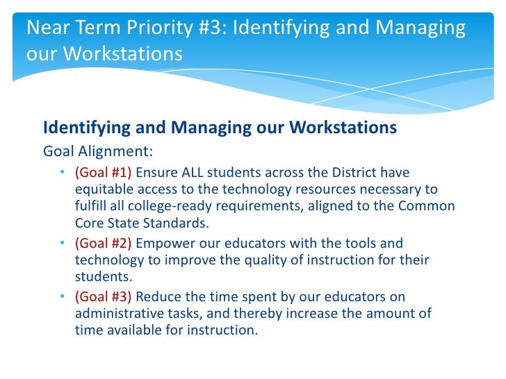 Near Term Priority #3: Identifying and Managingour Workstations Identifying and Managing our Workstations Goal Alignment: ...