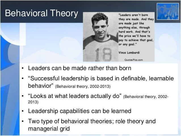behavioral theories of leadership essay Free essay: the situational leadership model situational leadership is interplay between the amounts of direction that a leader (task) behavior and 2) the amount of relationship behavior (supportive the hersey-blanchard situational leadership theory was created by dr paul.