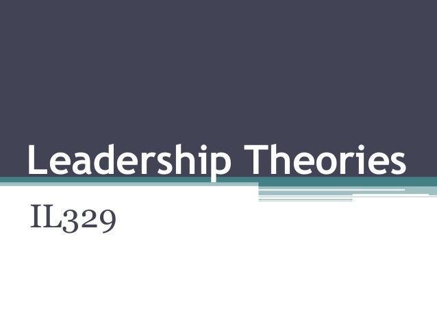 Leadership Theories IL329