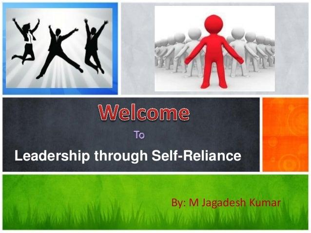 Leadership through Self-Reliance By: M Jagadesh Kumar