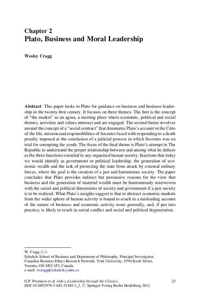 Chapter 2Plato, Business and Moral LeadershipWesley CraggAbstract This paper looks to Plato for guidance on business and b...